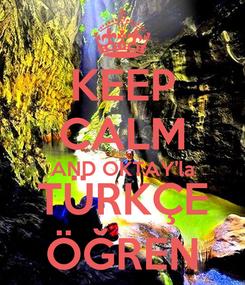 Poster: KEEP CALM AND OKTAY'la TÜRKÇE ÖĞREN
