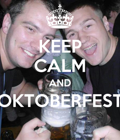 Poster: KEEP CALM AND OKTOBERFEST