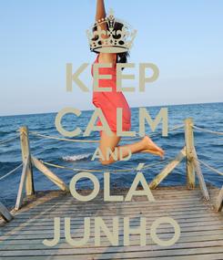 Poster: KEEP CALM AND OLÁ JUNHO