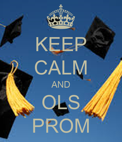 Poster: KEEP CALM AND OLS PROM