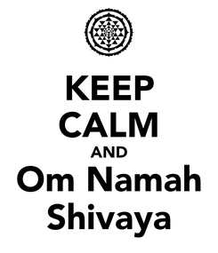 Poster: KEEP CALM AND Om Namah Shivaya