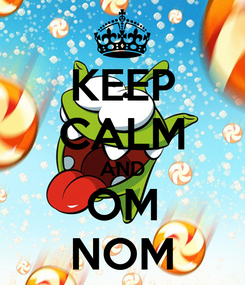 Poster: KEEP CALM AND OM NOM