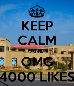 Poster: KEEP CALM AND OMG 4000 LIKES
