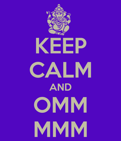 Poster: KEEP CALM AND OMM MMM