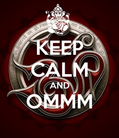 Poster: KEEP CALM AND OMMM
