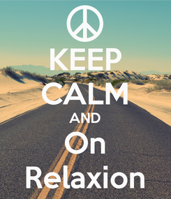 Poster: KEEP CALM AND On Relaxion