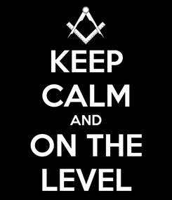 Poster: KEEP CALM AND ON THE LEVEL