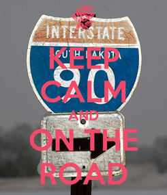 Poster: KEEP CALM AND ON THE ROAD