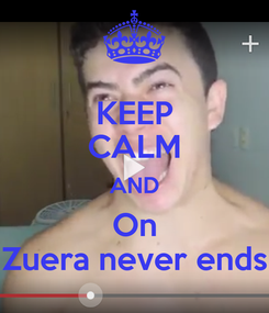 Poster: KEEP CALM AND On Zuera never ends