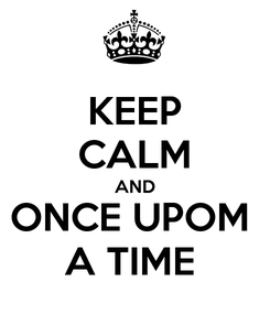 Poster: KEEP CALM AND ONCE UPOM  A TIME