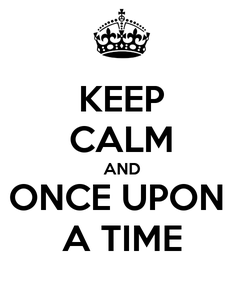 Poster: KEEP CALM AND ONCE UPON  A TIME