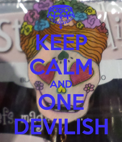 Poster: KEEP CALM AND ONE DEVILISH