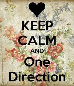 Poster: KEEP CALM AND One Direction