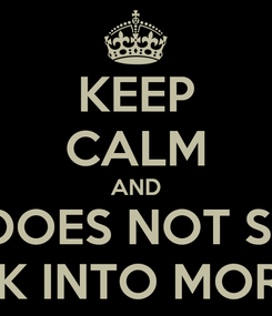 Poster: KEEP CALM AND ONE DOES NOT SIMPLE WALK INTO MORDOR