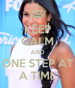 Poster: KEEP CALM AND ONE STEP AT A TIME