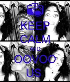 Poster: KEEP CALM AND OOVOO US