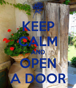 Poster: KEEP CALM AND OPEN A DOOR