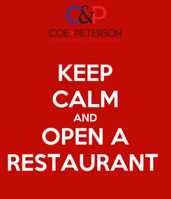 Poster: KEEP CALM AND OPEN A RESTAURANT