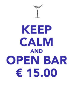 Poster: KEEP CALM AND OPEN BAR € 15.00