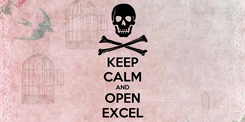 Poster: KEEP CALM AND OPEN EXCEL