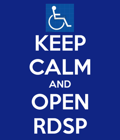 Poster: KEEP CALM AND OPEN RDSP