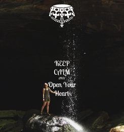 Poster: KEEP CALM AND Open Your Heart