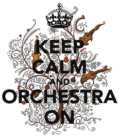 Poster: KEEP CALM AND ORCHESTRA ON