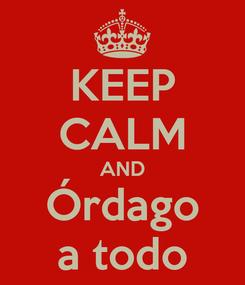 Poster: KEEP CALM AND Órdago a todo