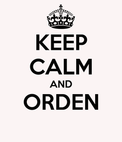 Poster: KEEP CALM AND ORDEN