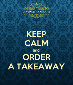 Poster: KEEP CALM and ORDER A TAKEAWAY