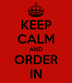 Poster: KEEP CALM AND ORDER IN