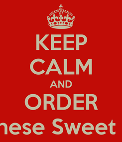 Poster: KEEP CALM AND ORDER Japanese Sweet Corn