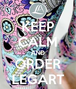 Poster: KEEP CALM AND ORDER LEGART