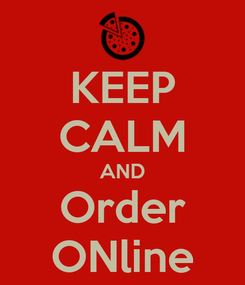 Poster: KEEP CALM AND Order ONline