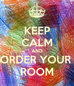 Poster: KEEP CALM AND ORDER YOUR  ROOM