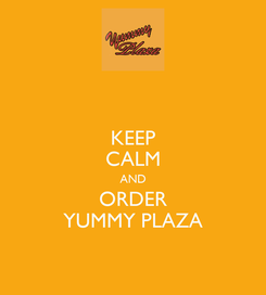 Poster: KEEP CALM AND ORDER YUMMY PLAZA