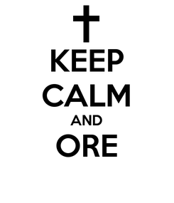 Poster: KEEP CALM AND ORE