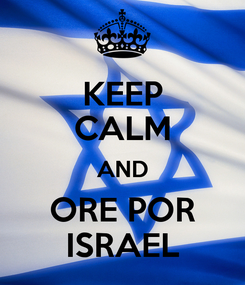 Poster: KEEP CALM AND ORE POR ISRAEL