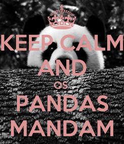 Poster: KEEP CALM AND OS  PANDAS MANDAM