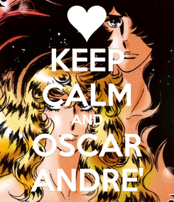 Poster: KEEP CALM AND OSCAR ANDRE'