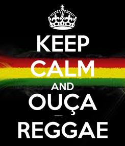 Poster: KEEP CALM AND OUÇA REGGAE