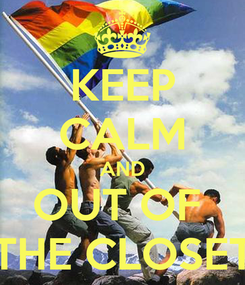 Poster: KEEP CALM AND OUT OF  THE CLOSET