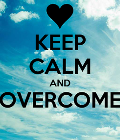 Poster: KEEP CALM AND OVERCOME
