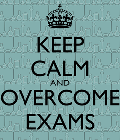Poster: KEEP CALM AND OVERCOME EXAMS