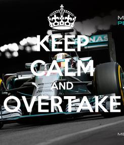 Poster: KEEP CALM AND OVERTAKE
