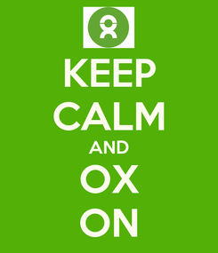 Poster: KEEP CALM AND OX ON