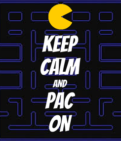 Poster: KEEP CALM AND PAC ON