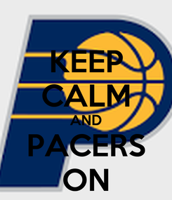 Poster: KEEP CALM AND PACERS ON