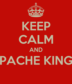 Poster: KEEP CALM AND PACHE KING