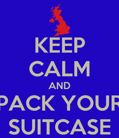 Poster: KEEP CALM AND PACK YOUR SUITCASE
